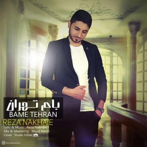 دانلود ترانه جدید رضا نخعی بام تهران