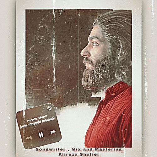 دانلود ترانه جدید امیر مسعود مومنی پیدا شدی