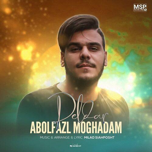 دانلود ترانه جدید ابولفضل مقدم دلدار