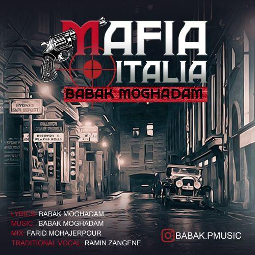 دانلود ترانه جدید بابک مقدم مافیا ایتالیا