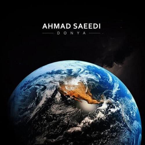 دانلود ترانه جدید احمد سعیدی دنیا